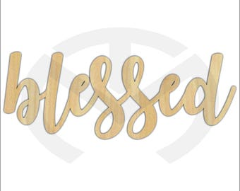 Unfinished Wood Calligraphy Script Word Blessed Laser Cut, Smaller Sizes, Home Decor, Gallery Wall, Family Room, Farmhouse