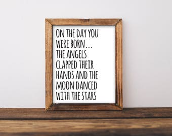 On The Day You Were Born The Angels Clapped Their Hands And The Moon Danced With The Stars, Nursery Wall Art, Nursery Decor, Neutral Nursery