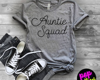 Aunt Shirt, Auntie Squad, Aunt Squad, Aunt Squad Shirt, Aunt Pregnancy Announcement, Aunt T-shirt, AuntIe T-shirt,Promoted to Aunt Shirt,X12