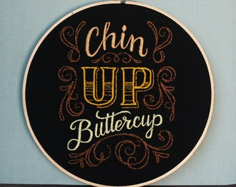 Chin Up Buttercup - Embroidery Hoop Art - Sassy Alternative Wall Decor
