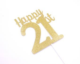 Happy 21st Cake Topper, 21st Birthday Cake Topper, Gold Glitter Cake Topper, 21st Birthday Party Decor - Choose Your Color