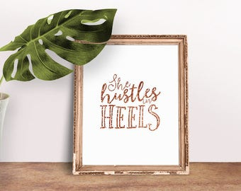 Women Quote She Hustles in Heels | She Believed Print, Strong Women Print, Feminist Quote, Immediate Download, Printable Poster, Rose Gold