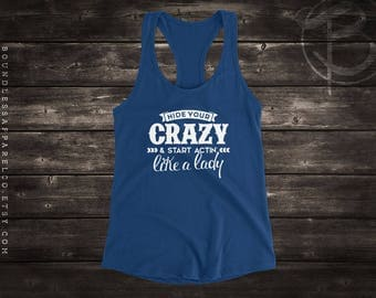 Country Tank Top, Hide Your Crazy, Country Music Shirt, Country Tank Tops, Hide Your Crazy And Start Actin Like A Lady