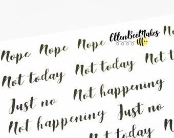 Nope/Not Today etc (Hand Lettering Effect) Stickers
