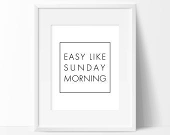 Inspirational quote – Easy like Sunday morning – Printable art