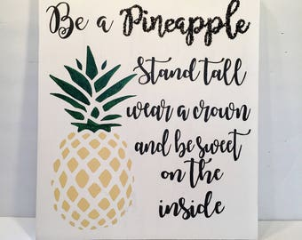 Be a Pineapple - Pineapple Decor - Pineapple Wall Art -  Pineapple Wall Decor - Be a Pineapple Sign - Pineapple Gifts - Pineapple Wood Sign