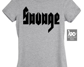 SAVAGE , Savage Womens Tee ,Woman's Fit ,Gifts For Mom,Daughter,Friend,Tshirts,Tee,Savage Clothing,Beast,Savage Clothing