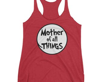 Mother Of All Things Shirt - Mothers Day Gift - Mothers Day Shirts - Gift For Mom - Funny Mom Gift Idea - Thing Mom Tee - Teacher All Things