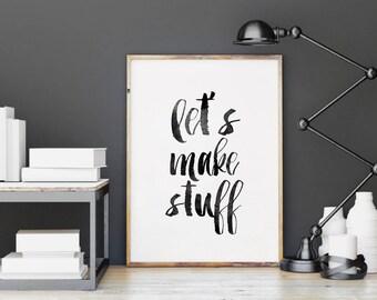 Lets Make Stuff Digital Print Instant Art INSTANT DOWNLOAD Printable Wall Decor