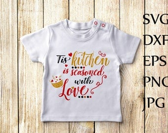 Tis Kitchen is Seasoned with Love Svg,Kitchen Svg,Cooking SVG,Kitchen Quote Svg,Dxf  file,kitchen cut file,Cricut cut file,Silhouette svg,