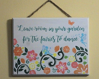 Wall hanging, fairies, garden, leave room in your garden for the fairies to dance