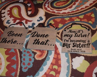 SET of THREE Pregnancy Announcement Signs! Been there, Done that, Now it's my turn! Personalized Last Name and Due Date!! Big Sister Brother