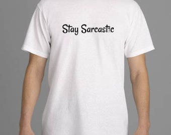 Adult Stay Sarcastic T-Shirt
