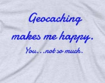 geocaching, geocaching shirt, funny shirt, funny t shirt, gift for him, gift for her, womens tee, mens tee, t shirts, mens t shirt