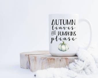 Autumn Leaves and Pumpkins Please Mug, Fall Mug, Autumn Mug, Pumpkin Mug, Cute Mug, Coffee Bar, Coffee Mug, Tea Mug, Gift, Present, For Her