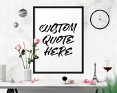 Custom Printable Sign, Personalized Poster, Custom Typography, Custom Art, Custom Print, Custom Printable, Custom Quote Print, Custom Sign