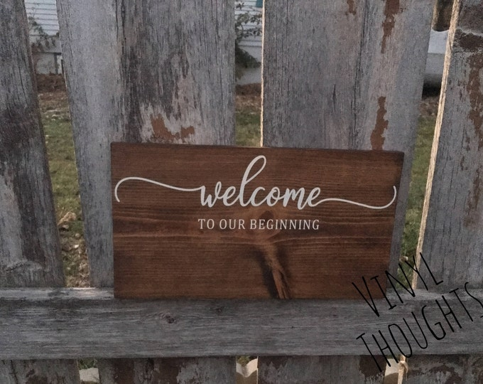 Welcome To Our Beginning Wedding Sign * Wedding Ceremony Sign * Wedding Sign * Rustic Wedding * Rustic Chic Wedding