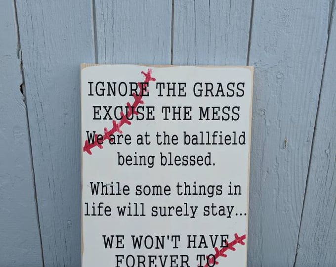 Ignore the Grass Excuse the Mess Baseball Sign * Baseball Sign * Porch Sign * Sports Decor *