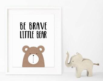 Be Brave Little Bear Nursery Printable Wall Art 8x10 inches, Nursery Decoration, Wall decor, Brave quote, Little Bear decor, baby's room art