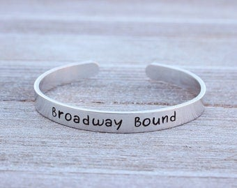 BROADWAY BOUND - Stamped Bracelet - Gifts for Actors - Actress Jewelry - Musical Theatre - Made in the USA