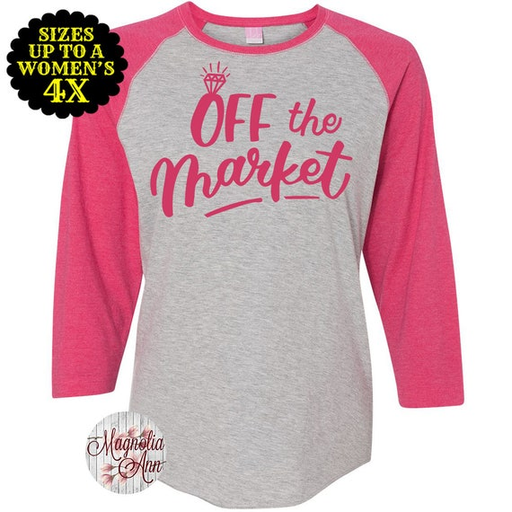 Off the Market Baseball Raglan Shirt, Engaged, Bride to Be shirt, Future Mrs, Engagement, Wedding Gift, Just Engaged, Plus Size Bride Shirt