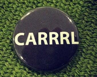 CARRRL walking dead inspired funny pinback button Carl Rick Grimes