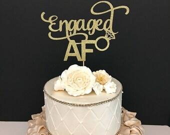Engaged AF Cake Topper, Engagement Cake Topper, AF Cake Topper
