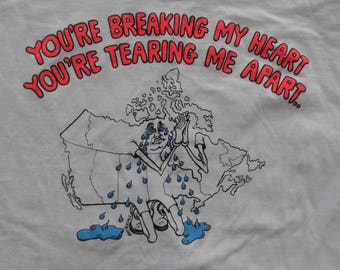 "Vintage 1990 90's Quebec Separatism/Sovereignty/Political ""You're Breaking My Heart, You're Tearing Me Apart"" cartoon t-shirt"
