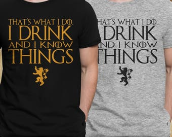 I DRINK and KNOW Things Game of Thrones GOT Tyrion Lannister Men Shirt