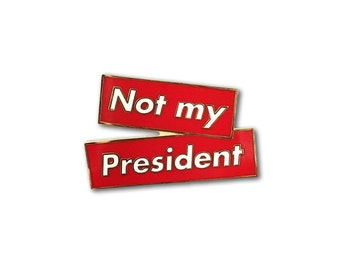 Not My President Enamel Pin