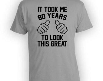 Custom Birthday Shirt 80th Birthday T Shirt Bday Gift Ideas Personalized Birthday Present It Took Me 80 Years Old Mens Ladies Tee - BG361