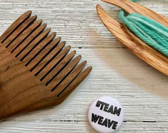 """Team WEAVE PinBack Button 1"""" 