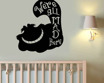 We Are All Mad Here Cheshire Cat Decal Alice In Wonderland Sticker Vinyl Lettering Disney Wall Art Decorations Home Kids Room Decor alice3