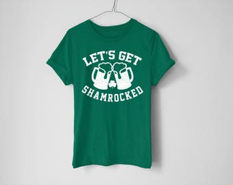 Let's Get Shamrocked Shirt - St Patrick's Day Shirt - St Patty's Shirt - Shamrock Shirt - Irish Shirt - Day Drinking Shirt - Beer Shirt