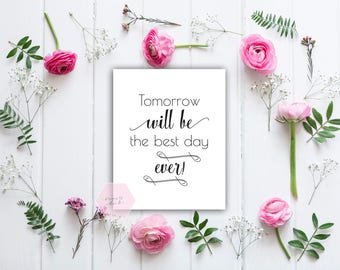 Tomorrow will be the best day ever, Tomorrow is going to be the best day ever, Printable Quote, Instant Download, Wedding Sign,