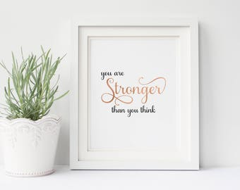 You Are Stronger Than You Think, Motivational Quote Print, Inspirational Wall Art For Girls Room Decor, Rose Gold Home Decor Wall Art Quote