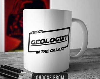 Best Geologist In The Galaxy, Geologist Mug, Co Worker Coffee Cup, Gift for, Funny Mug Birthday Christmas Gift Idea