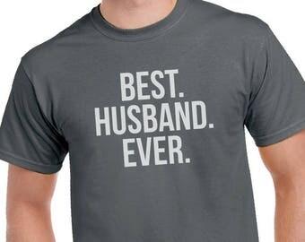 Best Husband Ever T-shirt- Men's shirt, Husband tee, gift for husband, Birthday or Anniversary Gift, Announcement, Wedding gift.