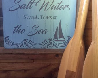 The cure for anything is salt water. sweat, tears or the sea. - hand crafted wood sign