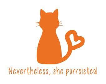 Cat Vinyl Decal, Cat Sticker, Nevertheless She Purrsisted, Nevertheless She Persisted, Yeti Decal, Car Decal, Bumper Sticker, Kitten, Kitty
