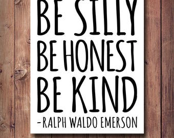65% OFF Be Silly Be Honest Be Kind, Ralph Waldo Emerson Quote, Office Decor, Black And White Typography Art, Motivational, Girls Room Decor
