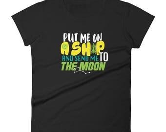 Put Me On A Ship And Send Me To The Moon Shirt