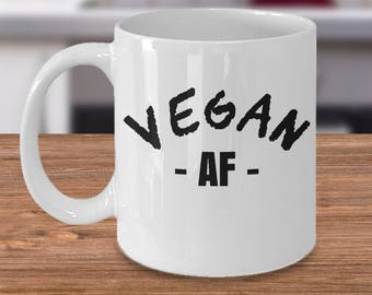 Vegan Gift, Vegan Mug, Vegan AF, Vegan as F@ck, Vegan gift for men, Vegan gifts for her, Vegan gift for mom, Vegan Gift for him, Novelty Mug