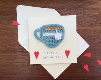 Handmade crochet teacup love Valentine's anniversary card you're my cup of tea
