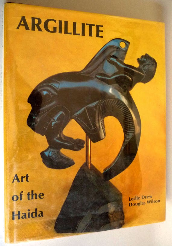 Argillite: Art of the Haida 1980 by Leslie Drew & Douglas Wilson - Hardcover HC w/ Dust Jacket - Pacific NW Indigenous People