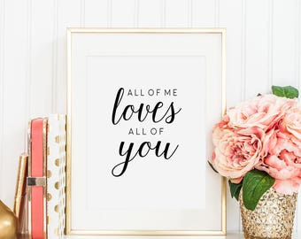 All Of Me Loves All Of You,Engagement Gift,Anniversary,Wedding Gift,Valentine's Day,Quote Posters,Typography Quote,I Love You More,Love Art