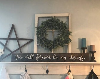 You Will Forever Be My Always Sign, Rustic Wooden Sign, Hand painted sign