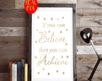 If you can believe Gold Foil Print, gold leaf  quote art Gold  rose gold vintage gold foiled