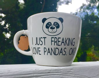 I Just Freaking Love Pandas. Ok? Funny Coffee Mug/Panda Lover Coffee Mug