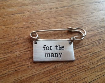 For The Many ~ Rectangular Kilt Pin Safety Pin Brooch Badge ~Corbyn,Political ~Silver Handmade Hand Stamped Jewellery Jewelry Accessory Gift